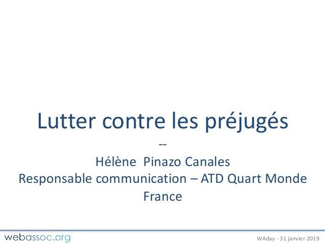 25janvier2018– #WAdayWAday- 31janvier2019 Luttercontrelespréjugés -- HélènePinazoCanales Responsablecommunica...