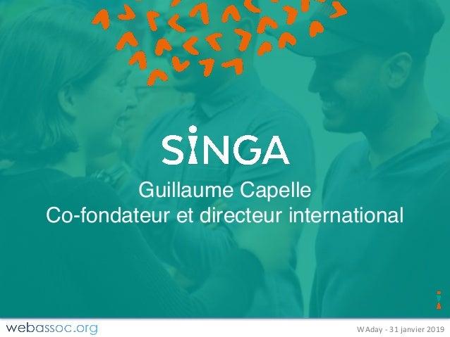 25janvier2018– #WAdayWAday- 31janvier2019 Guillaume Capelle Co-fondateur et directeur international