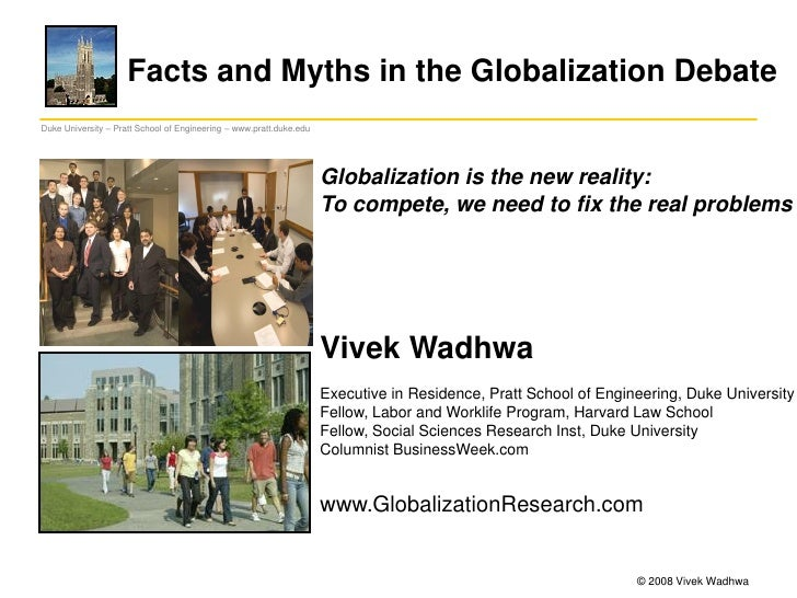 Facts and Myths in the Globalization Debate Duke University – Pratt School of Engineering – www.pratt.duke.edu            ...