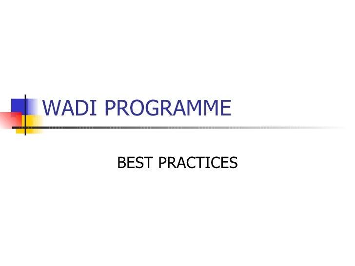 WADI PROGRAMME BEST PRACTICES