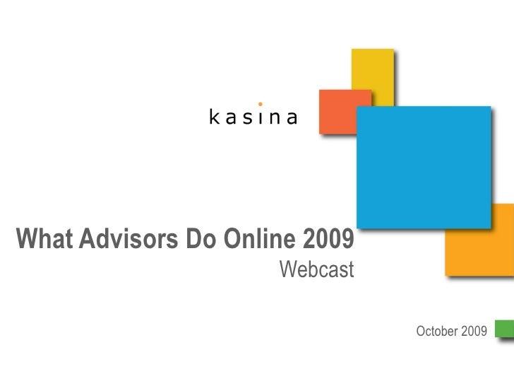 What Advisors Do Online 2009 Webcast October 2009