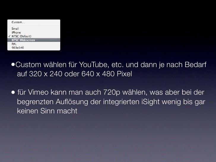 • nach erfolgter Aufnahme können versch. Exportformate  gewählt werden.. für YouTube etc. direkt auch MPEG-4  weboptimiert