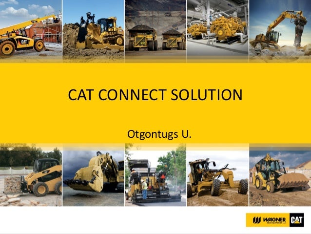 CAT CONNECT SOLUTION Otgontugs U.