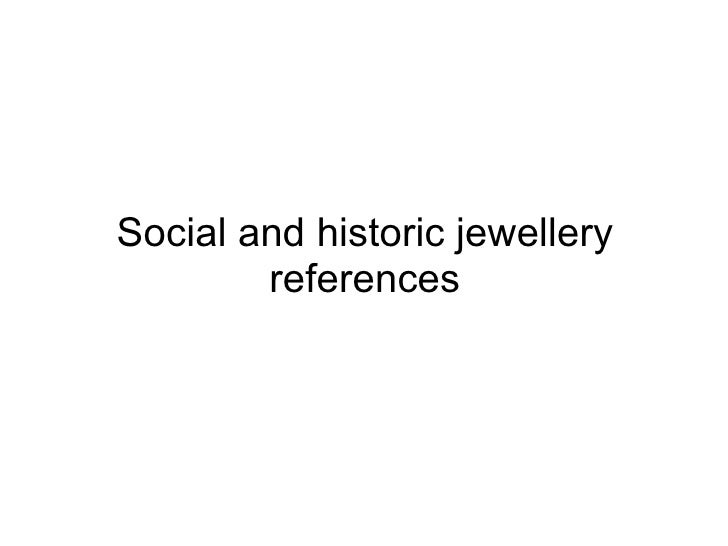 Social and historic jewellery references