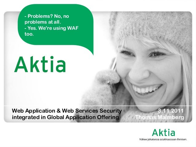 Web Application & Web Services Security integrated in Global Application Offering  - Problems? No, no problems at all. - Y...