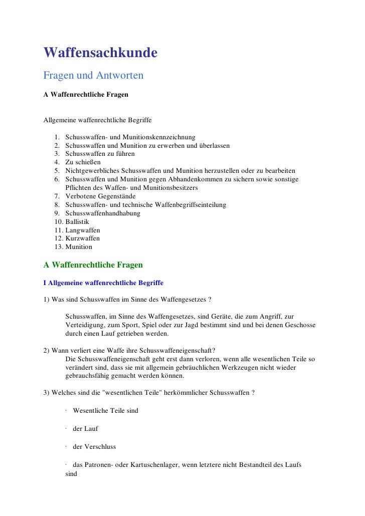 Waffensachkunde Fragen und Antworten A Waffenrechtliche Fragen   Allgemeine waffenrechtliche Begriffe     1.  Schusswaffen...