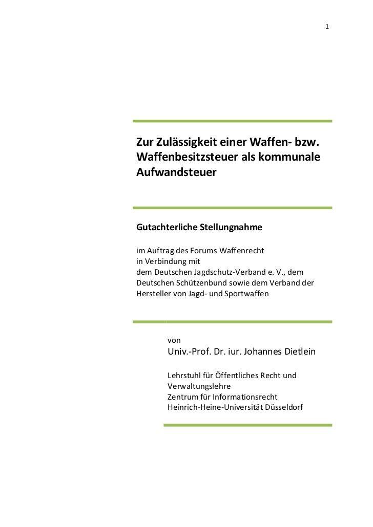 1Zur Zulässigkeit einer Waffen- bzw.Waffenbesitzsteuer als kommunaleAufwandsteuerGutachterliche Stellungnahmeim Auftrag de...