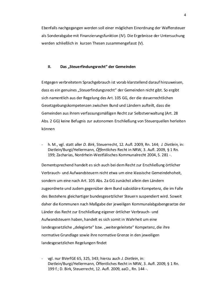 4Ebenfalls nachgegangen werden soll einer möglichen Einordnung der Waffensteuerals Sonderabgabe mit Finanzierungsfunktion ...