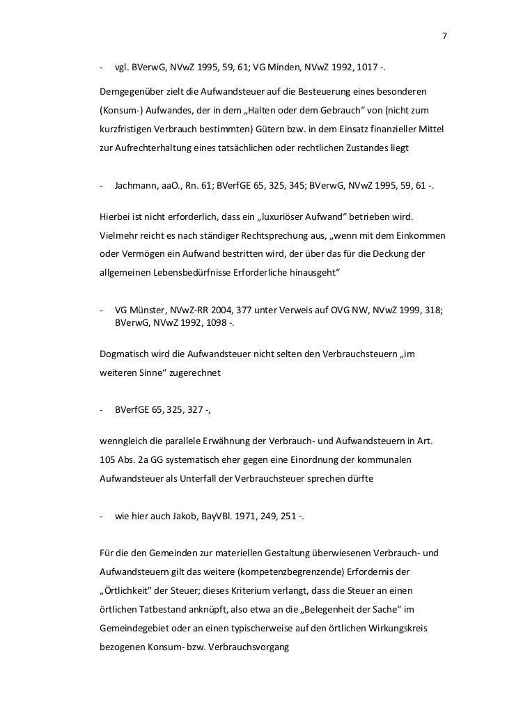7-   vgl. BVerwG, NVwZ 1995, 59, 61; VG Minden, NVwZ 1992, 1017 -.Demgegenüber zielt die Aufwandsteuer auf die Besteuerung...