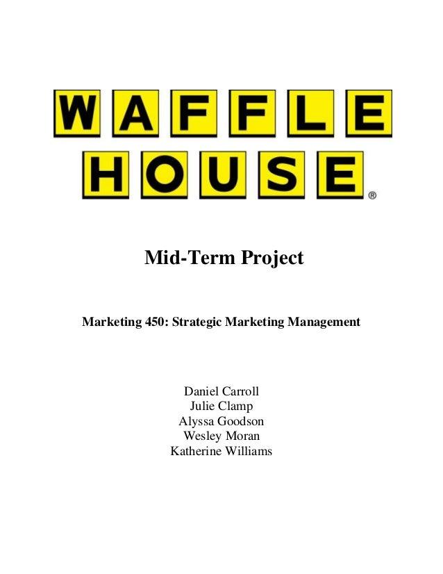 Mid-Term ProjectMarketing 450: Strategic Marketing Management                Daniel Carroll                 Julie Clamp   ...