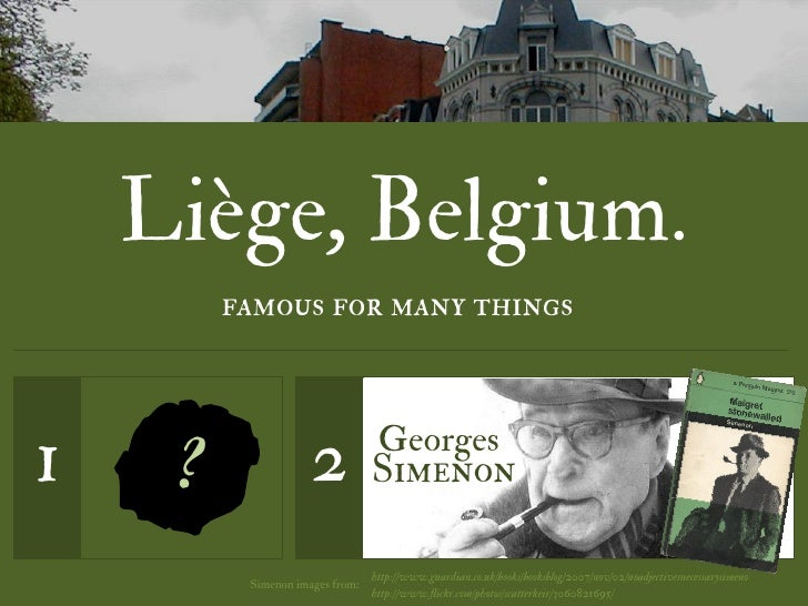 Liège, Belgium.          famous for many things    1    ?               2            Georges                              ...