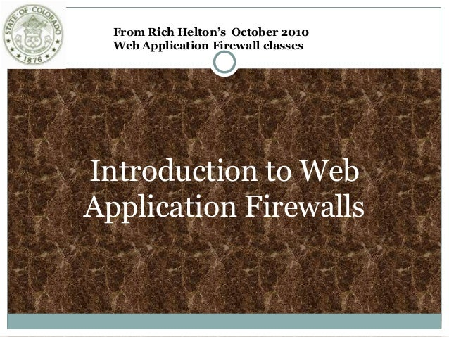 Introduction to Web Application Firewalls From Rich Helton's October 2010 Web Application Firewall classes