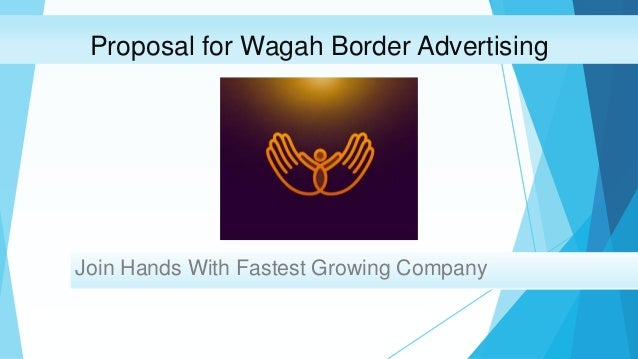 Proposal for Wagah Border Advertising Join Hands With Fastest Growing Company