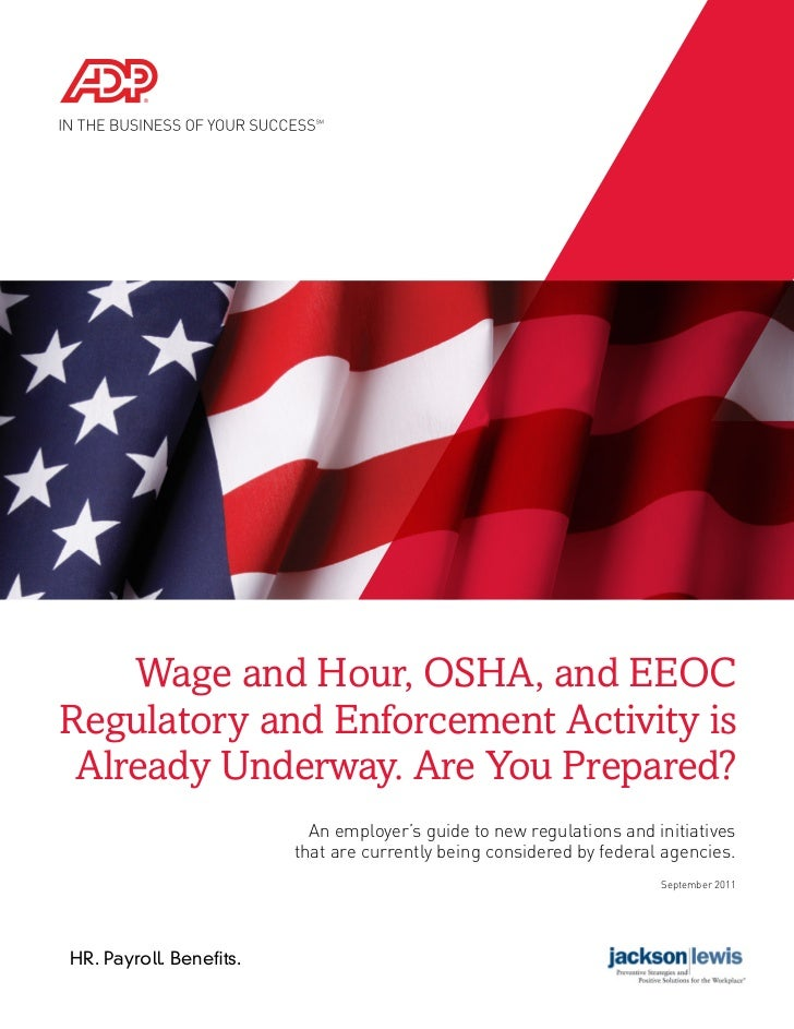 Wage and Hour, OSHA, and EEOCRegulatory and Enforcement Activity is Already Underway. Are You Prepared?                   ...