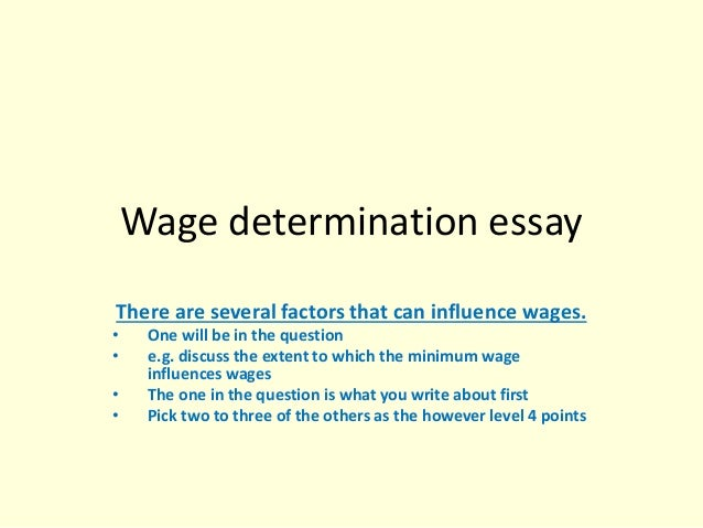 Healthy Food Essay Wage Determination Essay There Are Several Factors That Can Influence Wages Short English Essays For Students also Research Essay Topics For High School Students Wage Determination Essay Sample Essay Thesis Statement