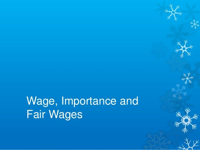 Wage, Importance andFair Wages