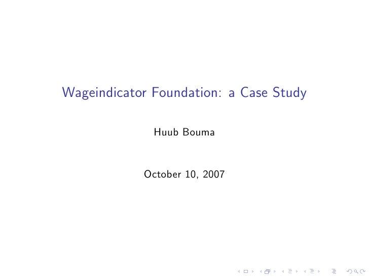 Wageindicator Foundation: a Case Study                Huub Bouma               October 10, 2007