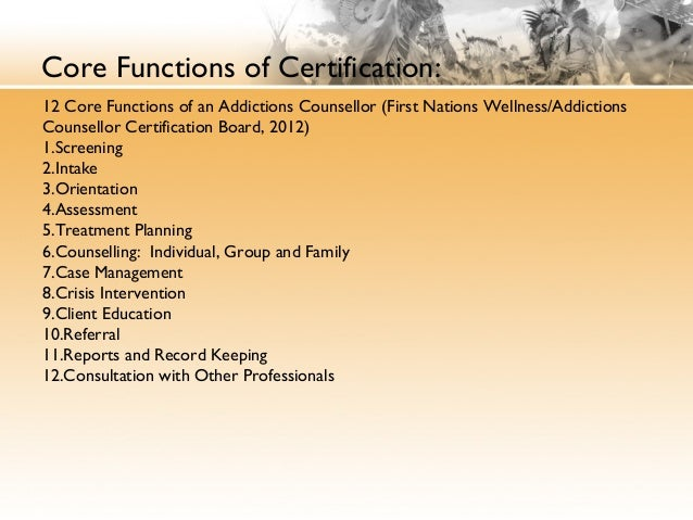 core functions of case management Case management is one of the core functions that substance abuse counselors must understand intimately you might say the counselor's job revolves heavily around it at its core, case management is defined as the activities that bring services, service providers (or agencies), resources, and people together.