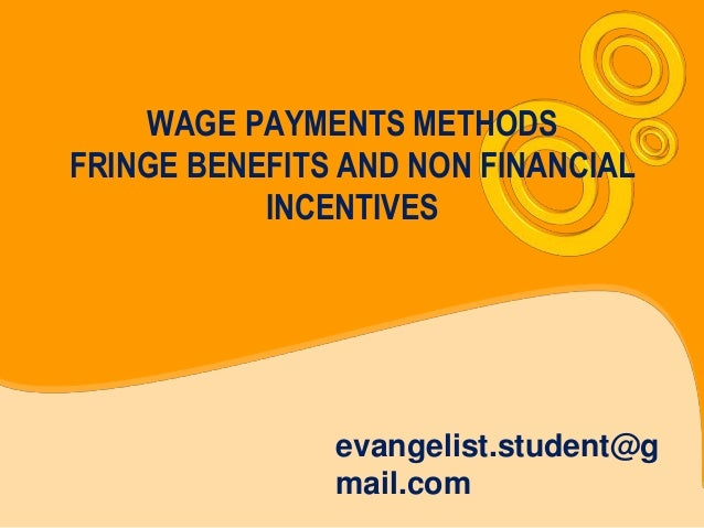WAGE PAYMENTS METHODSFRINGE BENEFITS AND NON FINANCIAL           INCENTIVES               evangelist.student@g            ...