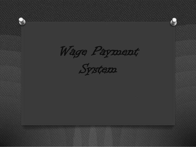 Wage Payment   System