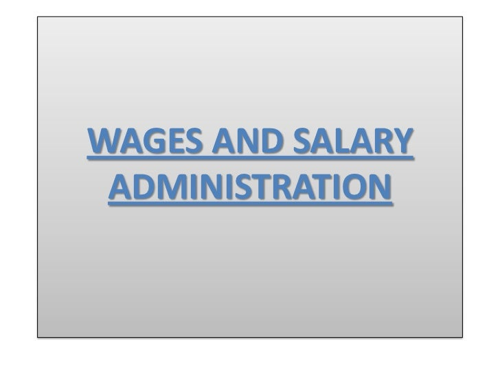 Factors influencing wage and salary structure of an organization