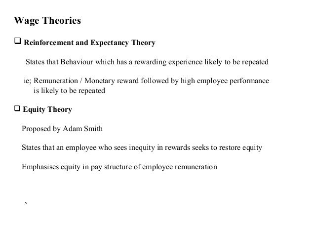 theories of employee remuneration A study of motivation: how to get your employees moving from within the employee the theories investigated will help describe how managers can.