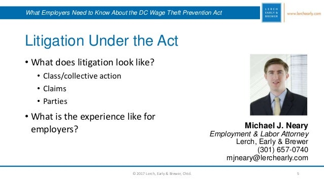 Litigation Under the Act Michael J. Neary Employment & Labor Attorney Lerch, Early & Brewer (301) 657-0740 mjneary@lerchea...