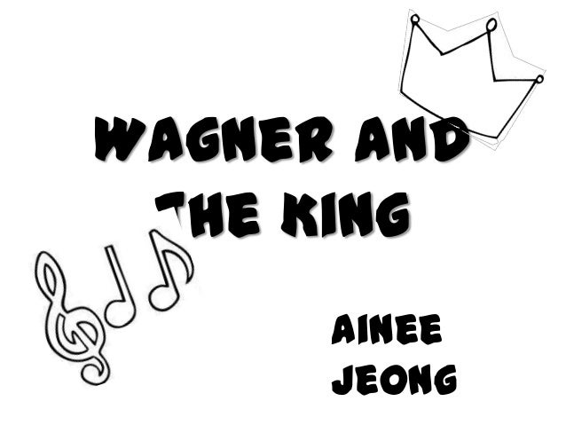 Wagner and the King      Ainee      Jeong
