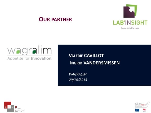 VALÉRIE CAVILLOT INGRID VANDERSMISSEN WAGRALIM 29/10/2015 OUR PARTNER