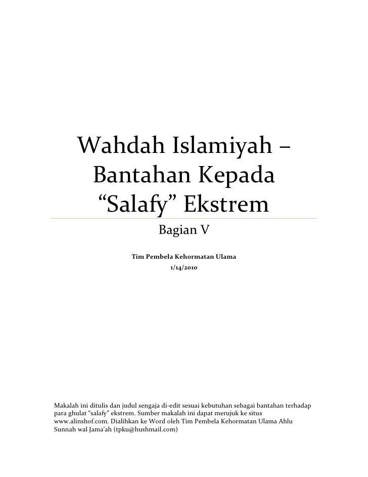 """Wahdah Islamiyah –         Bantahan Kepada         """"Salafy"""" Ekstrem                                    Bagian V           ..."""