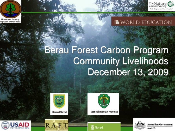 Berau Forest Carbon Program       Community Livelihoods          December 13, 2009