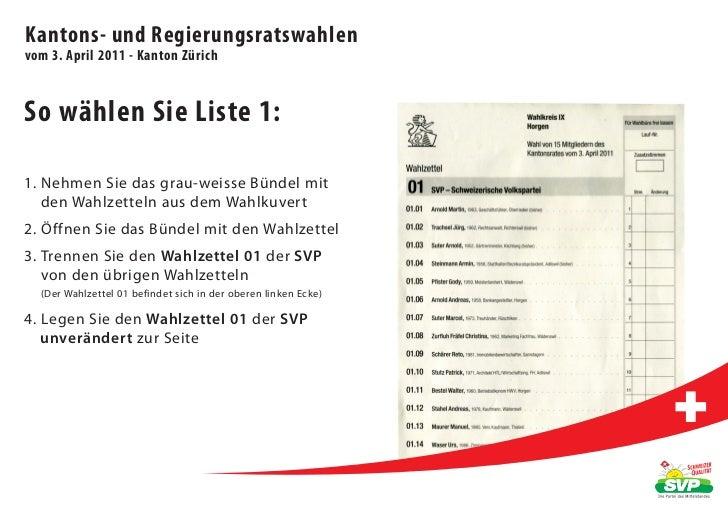 Kantons- und Regierungsratswahlenvom 3. April 2011 - Kanton ZürichSo wählen Sie Liste 1:1. Nehmen Sie das grau-weisse Bünd...