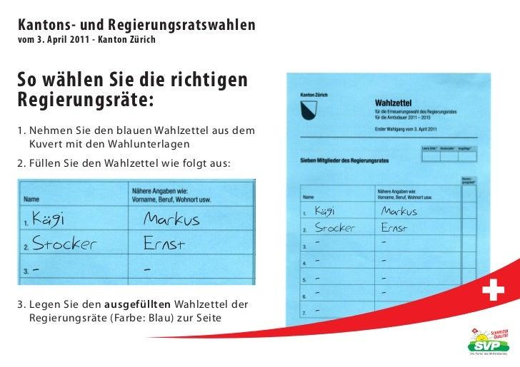 Kantons- und Regierungsratswahlenvom 3. April 2011 - Kanton ZürichSo wählen Sie die richtigenRegierungsräte:1. Nehmen Sie ...
