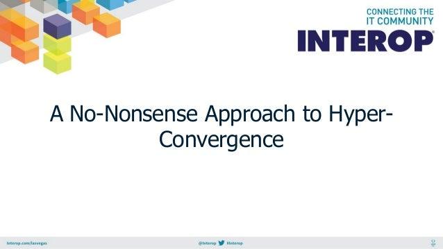 A No-Nonsense Approach to Hyper- Convergence
