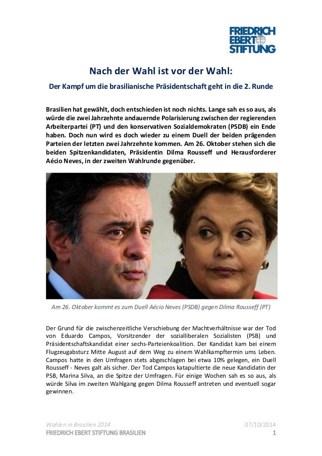 Wahlen in Brasilien 2014 07/10/2014 FRIEDRICH EBERT STIFTUNG BRASILIEN 1 Nach der Wahl ist vor der Wahl: Der Kampf um die ...