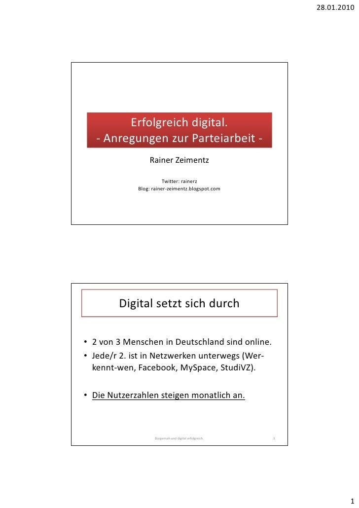 28.01.2010              Erfolgreich digital.    - Anregungen zur Parteiarbeit -                  Rainer Zeimentz          ...