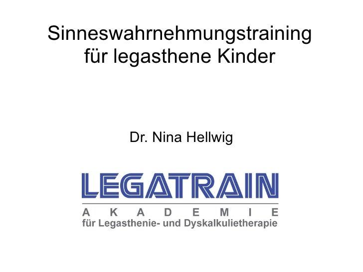 Sinneswahrnehmungstraining    für legasthene Kinder        Dr. Nina Hellwig