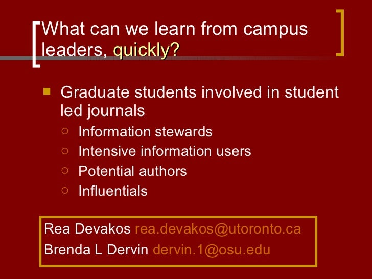 What can we learn from campus leaders,  quickly? <ul><li>Graduate students involved in student led journals </li></ul><ul>...
