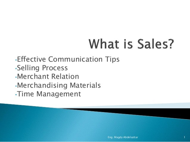 •Effective Communication Tips•Selling Process•Merchant Relation•Merchandising Materials•Time Management                   ...