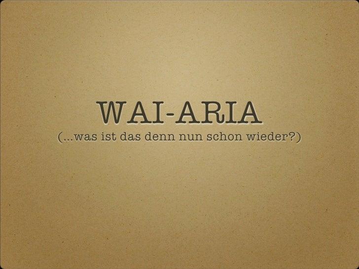 WAI-ARIA (…was ist das denn nun schon wieder?)