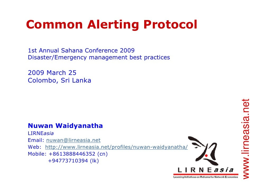 Common Alerting Protocol  1st Annual Sahana Conference 2009 Disaster/Emergency management best practices  2009 March 25 Co...