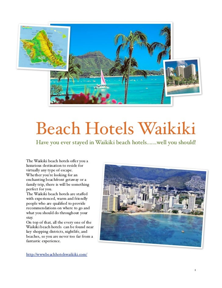 Beach Hotels Waikiki     Have you ever stayed in Waikiki beach hotels.......well you should!The Waikiki beach hotels offer ...