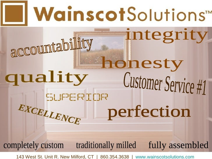 143 West St. Unit R. New Milford, CT  |  860.354.3638  |  www.wainscotsolutions.com   accountability honesty integrity EXC...
