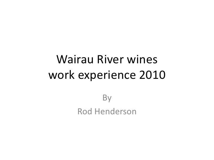 Wairau River wineswork experience 2010<br />By<br />Rod Henderson<br />