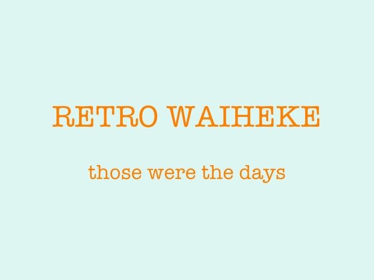 RETRO WAIHEKE those were the days