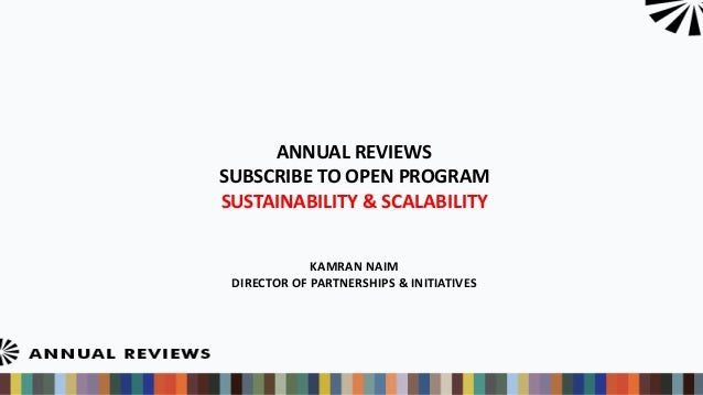 ANNUAL REVIEWS SUBSCRIBE TO OPEN PROGRAM SUSTAINABILITY & SCALABILITY KAMRAN NAIM DIRECTOR OF PARTNERSHIPS & INITIATIVES