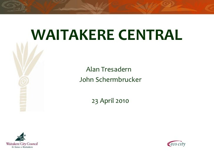 WAITAKERE CENTRAL Alan Tresadern  John Schermbrucker 23 April 2010