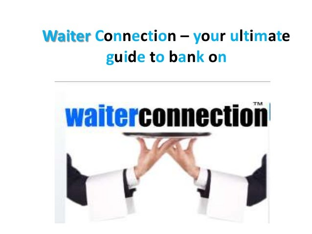 Waiter Connection – your ultimate guide to bank on
