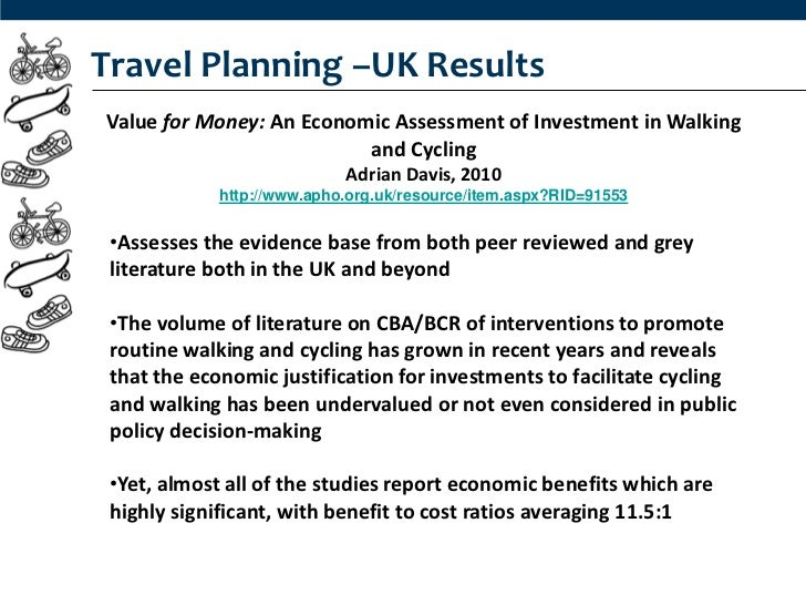 Travel Planning –UK ResultsValue for Money: An Economic Assessment of Investment in Walking                          and C...