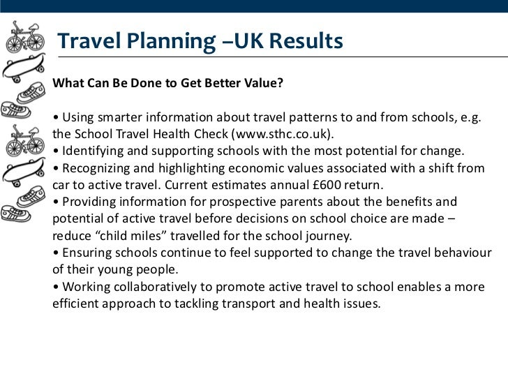 Travel Planning –UK ResultsWhat Can Be Done to Get Better Value?• Using smarter information about travel patterns to and f...